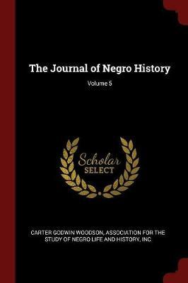 The Journal of Negro History; Volume 5 by Carter Godwin Woodson image