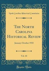 The North Carolina Historical Review, Vol. 10 by North Carolina Historical Commission image