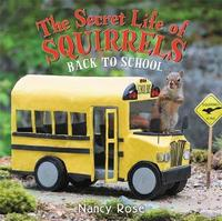 The Secret Life of Squirrels: Back to School! by Nancy Rose