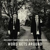 Word Gets Around by DELANEY DAVIDSON & BARRY SAUNDERS image