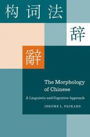 The Morphology of Chinese by Jerome L. Packard image