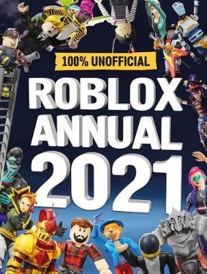Roblox Annual 2021: 100% Unofficial by Egmont Publishing UK