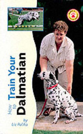How to Train Your Dalmatian by Liz Palika image