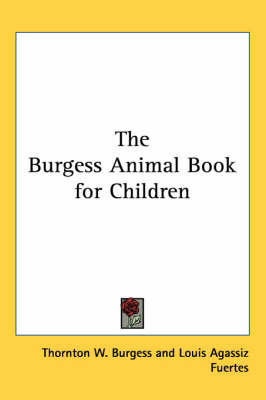 The Burgess Animal Book for Children by Thornton W.Burgess