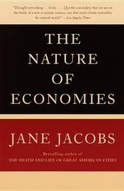 Nature of Economies by Jane Jacobs