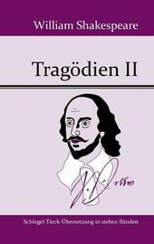 Tragodien II by William Shakespeare