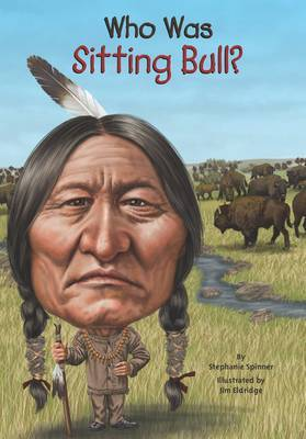 Who Was Sitting Bull? by Stephanie Spinner image