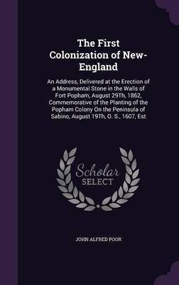 The First Colonization of New-England by John Alfred Poor