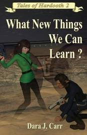 What New Things We Can Learn? by Dara J Carr
