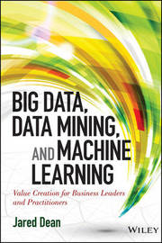 Big Data, Data Mining, and Machine Learning by Jared Dean