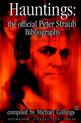 Hauntings: the Official Peter Straub Bibliography by Peter Straub