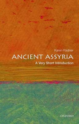 Ancient Assyria: A Very Short Introduction by Karen Radner