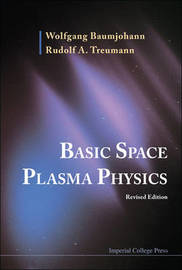 Basic Space Plasma Physics (Revised Edition) by Wolfgang Baumjohann