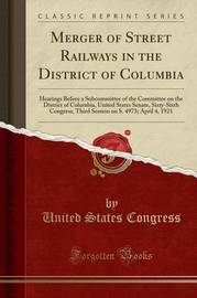 Merger of Street Railways in the District of Columbia by United States Congress