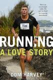 Running - A Love Story by Dom Harvey