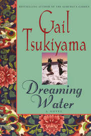 Dreaming Water by Gail Tsukiyama image