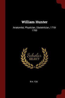 William Hunter by R H Fox