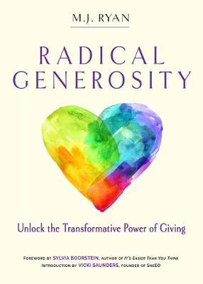 Radical Generosity by M.J. Ryan