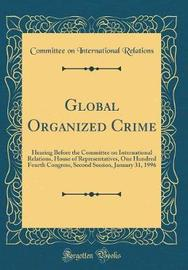 Global Organized Crime by Committee on International Relations