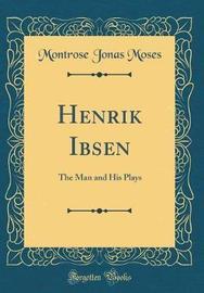 Henrik Ibsen by Montrose Jonas Moses