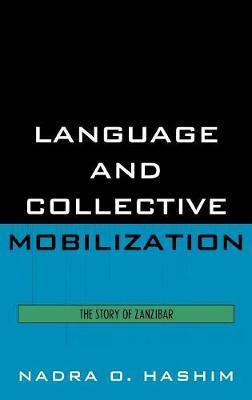 Language and Collective Mobilization: The Story of Zanzibar by Nadra O Hashim image