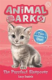 Animal Ark, New 1: The Purrfect Sleepover by Lucy Daniels