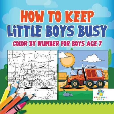 How to Keep Little Boys Busy Color by Number for Boys Age 7 by Educando Kids