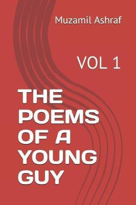 The Poems of a Young Guy by Muzamil Ashraf