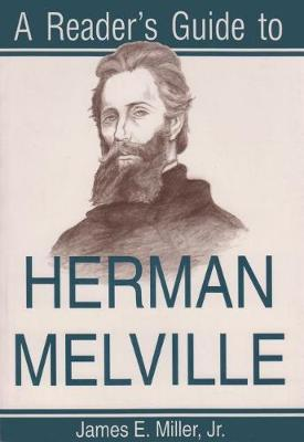 Reader's Guide to Herman Melville by James E. Miller image