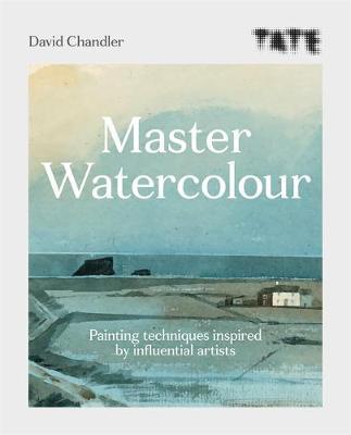 Tate: Master Watercolour by David Chandler