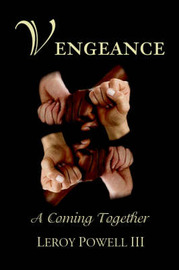 Vengeance: A Coming Together by LeRoy Powell, III image