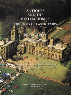 Antiques and the Stately Homes by Robert Soper image