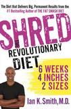 Shred: The Revolutionary Diet by Ian K Smith