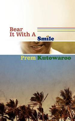 Bear It with a Smile by Prem Kutowaroo