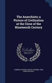 The Anarchists; A Picture of Civilization at the Close of the Nineteenth Century by Gabriele Reuter