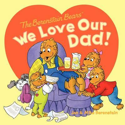 The Berenstain Bears: We Love Our Dad! by Jan Berenstain image