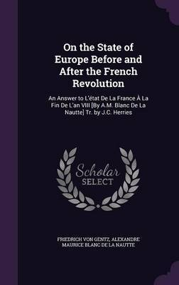 On the State of Europe Before and After the French Revolution by Friedrich Von Gentz image