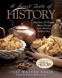 Sweet Taste of History by Walter Staib