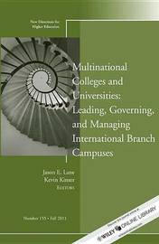 Multinational Colleges and Universities: Leading, Governing, and Managing International Branch Campuses