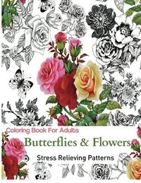 Coloring Books for Adults: Butterflies and Flowers: Stress Relieving Patterns