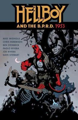Hellboy And The B.p.r.d.: 1953 by Ben Stenbeck