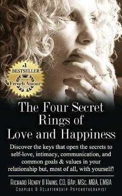 The Four Secret Rings of Love and Happiness by Richard Henry II Hains