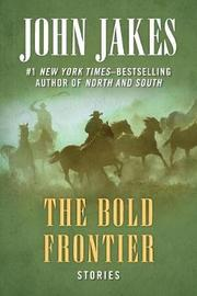 The Bold Frontier by John Jakes