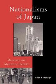 Nationalisms of Japan by Brian J McVeigh