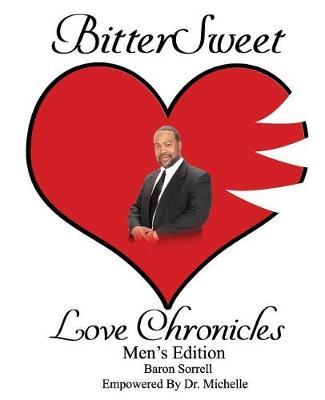 BitterSweet Love Chronicles Men's Edition by Baron Sorrell