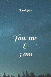 You, me & 3 am by Dushyant Sharma image