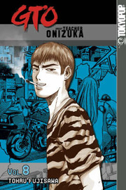 GTO: Great Teacher Onizuka: v. 8 by Tohru Fujisawa image