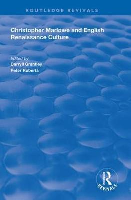 Christopher Marlowe and English Renaissance Culture by Darryll Grantley