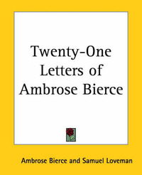 Twenty-One Letters of Ambrose Bierce by Ambrose Bierce image