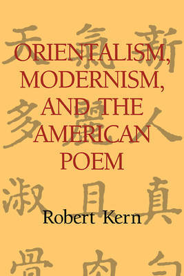 Orientalism, Modernism, and the American Poem by Robert Kern image